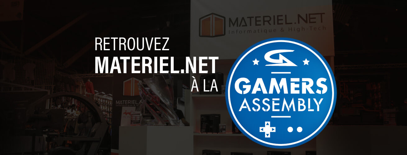 Gamers Assembly - Materiel.net